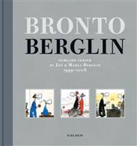 Bronto Berglin : samlade serier av Jan & Maria Berglin 1999-2008