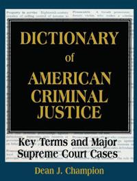 Dictionary of American Criminal Justice