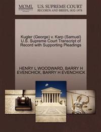 Kugler (George) V. Karp (Samuel) U.S. Supreme Court Transcript of Record with Supporting Pleadings