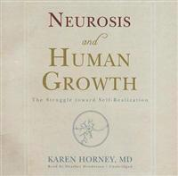Neurosis and Human Growth: The Struggle Toward Self-Realization