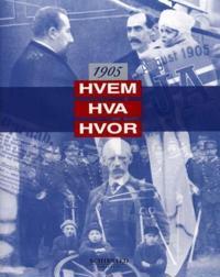 Hvem hva hvor 1905 - Andreas Norland, Sigurd B. Hennum, Per G Damsgaard | Inprintwriters.org