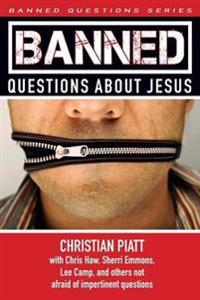 Banned Questions About Jesus