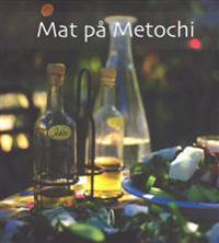 Mat på Metochi - Kari Grødum, Eva Maagerø, Birte Simonsen, Kari Wigstøl | Inprintwriters.org