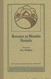 Runojen ja metsäin Karjala (näköispainos)