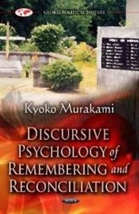 Discursive Psychology of Remembering and Reconciliation