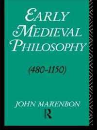 Early Medieval Philosophy/480-1150