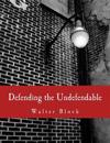 Defending the Undefendable: The Pimp, Prostitute, Scab, Slumlord, Libeler, Moneylender, and Other Scapegoats in the Rogue's Gallery of American So