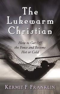 The Lukewarm Christian