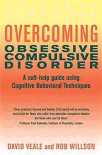 Overcoming obsessive compulsive disorder - a self-help guide using cognitiv