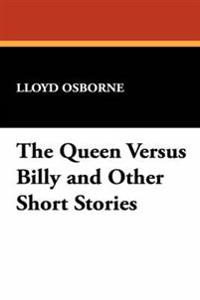 The Queen Versus Billy and Other Short Stories