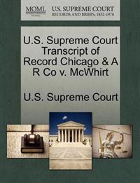 U.S. Supreme Court Transcript of Record Chicago & A R Co V. McWhirt