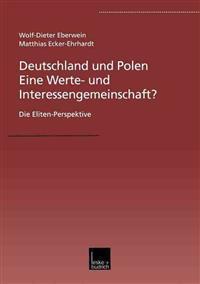 Deutschland und Polen - Eine werte- und interessengemeinschaft?