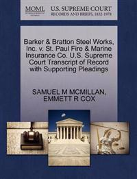 Barker & Bratton Steel Works, Inc. V. St. Paul Fire & Marine Insurance Co. U.S. Supreme Court Transcript of Record with Supporting Pleadings