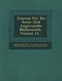 Journal Für Die Reine Und Angewandte Mathematik, Volume 12...