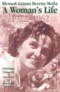 Saint Gianna Beretta Molla: A Woman's Life, 1922-1962