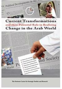 Current Transformations and Their Potential Role in Realizing Change in the Arab World