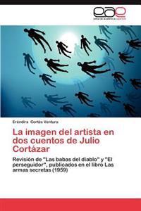 La Imagen del Artista En DOS Cuentos de Julio Cortazar