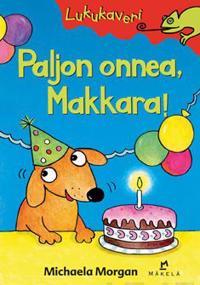Paljon onnea, Makkara!