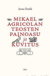 Mikael Agricolan teosten painoasu ja kuvitus