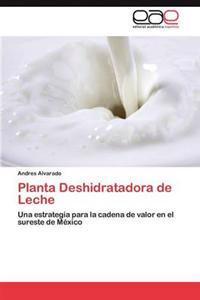 Planta Deshidratadora de Leche