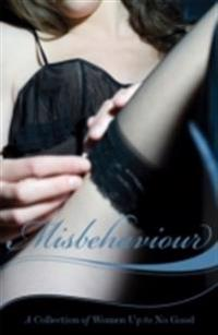 Misbehaviour: A Collection of Women Up to No Good
