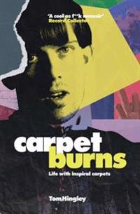 Carpet burns - my life with inspiral carpets
