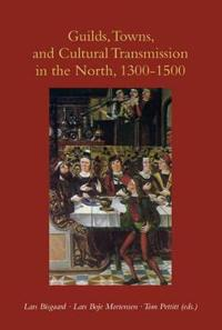 Guilds, Towns, and Cultural Transmission in the North, 1300-1500