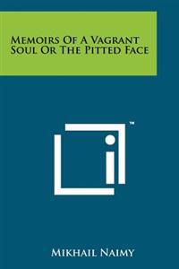 Memoirs of a Vagrant Soul or the Pitted Face