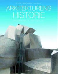 Arkitekturens historie; fra antikken til vår egen tid