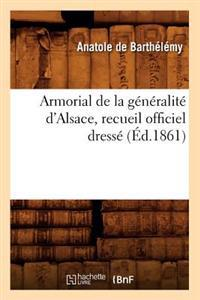 Armorial de la G�n�ralit� d'Alsace, Recueil Officiel Dress� (�d.1861)