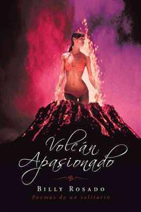 Volcán apasionado / Passionate volcano