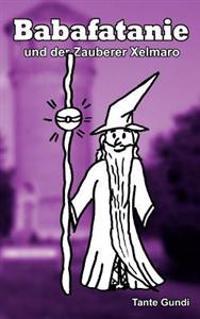 Babafatanie Und Der Zauberer Xelmaro