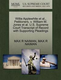 Willie Applewhite et al., Petitioners, V. William M. Jones et al. U.S. Supreme Court Transcript of Record with Supporting Pleadings