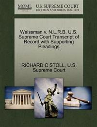 Weissman V. N.L.R.B. U.S. Supreme Court Transcript of Record with Supporting Pleadings