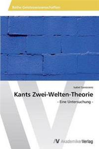 Kants Zwei-Welten-Theorie