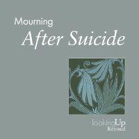 Mourning, After Suicide