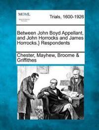 Between John Boyd Appellant, and John Horrocks and James Horrocks.} Respondents
