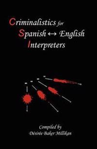 Criminalistics for Spanish-English Interpreters