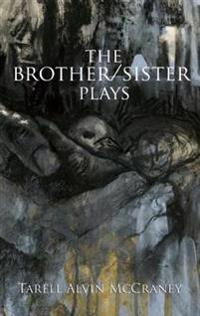The Brother/Sister Plays