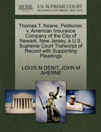 Thomas T. Keane, Petitioner, V. American Insurance Company of the City of Newark, New Jersey, A U.S. Supreme Court Transcript of Record with Supporting Pleadings