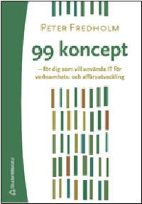 99 koncept - för dig som vill använda IT för verksamhets- och affärsutveckling