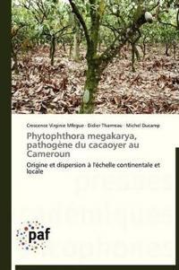 Phytophthora Megakarya, Pathog�ne Du Cacaoyer Au Cameroun