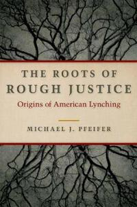 The Roots of Rough Justice