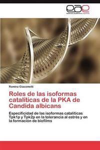 Roles de Las Isoformas Cataliticas de La Pka de Candida Albicans