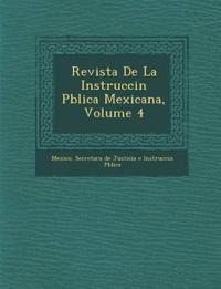 Revista de La Instrucci N P Blica Mexicana, Volume 4