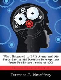 What Happened to Bai? Army and Air Force Battlefield Doctrine Development from Pre-Desert Storm to 2001