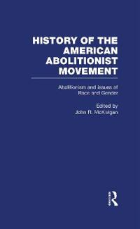 Abolitionism and Issues of Race and Gender