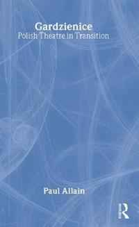 Gardzienice: Polish Theatre in Transition