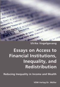 Essays on Access to Financial Institutions, Inequality, and Redistribution