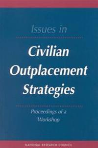 Issues in Civilian Outplacement Strategies